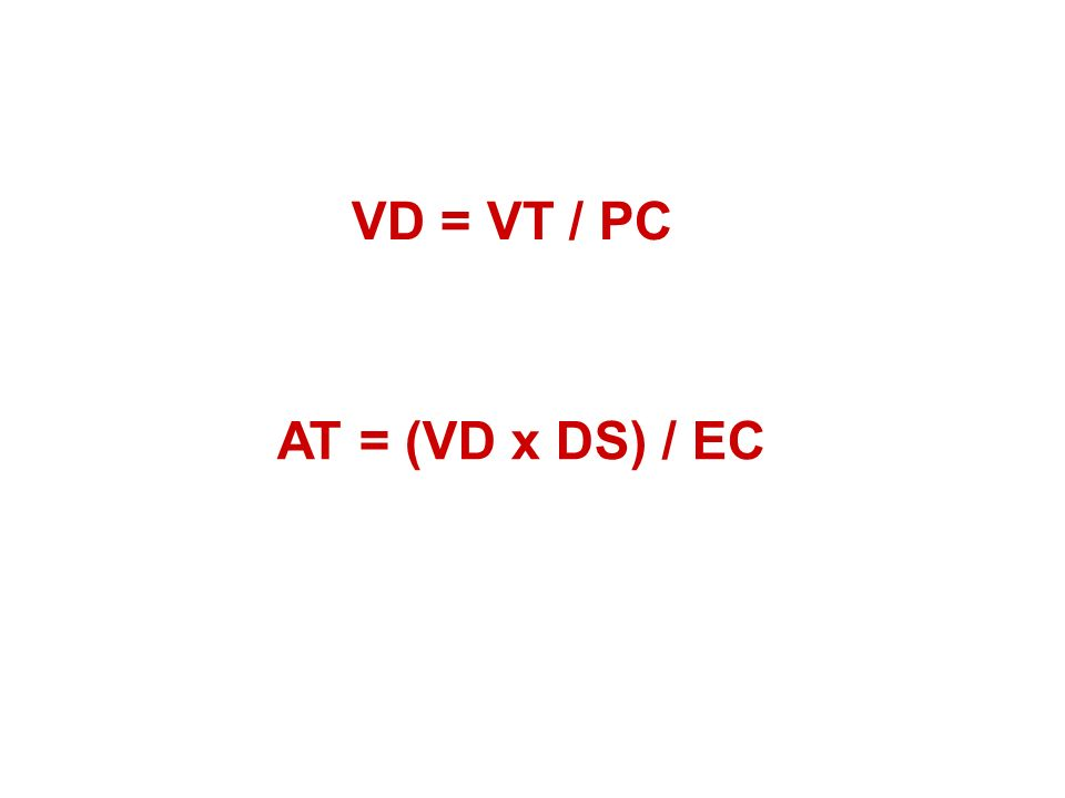 AT = (VD x DS) / EC VD = VT / PC