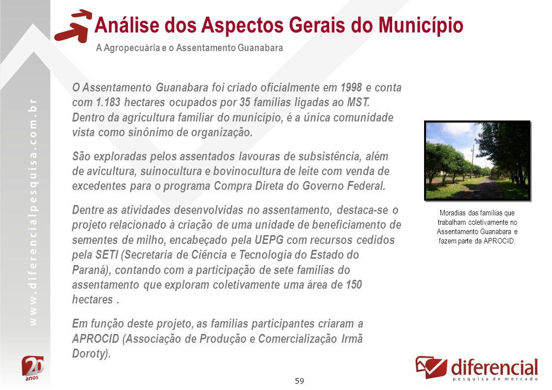 59 Análise dos Aspectos Gerais do Município A Agropecuária e o Assentamento Guanabara O Assentamento Guanabara foi criado oficialmente em 1998 e conta