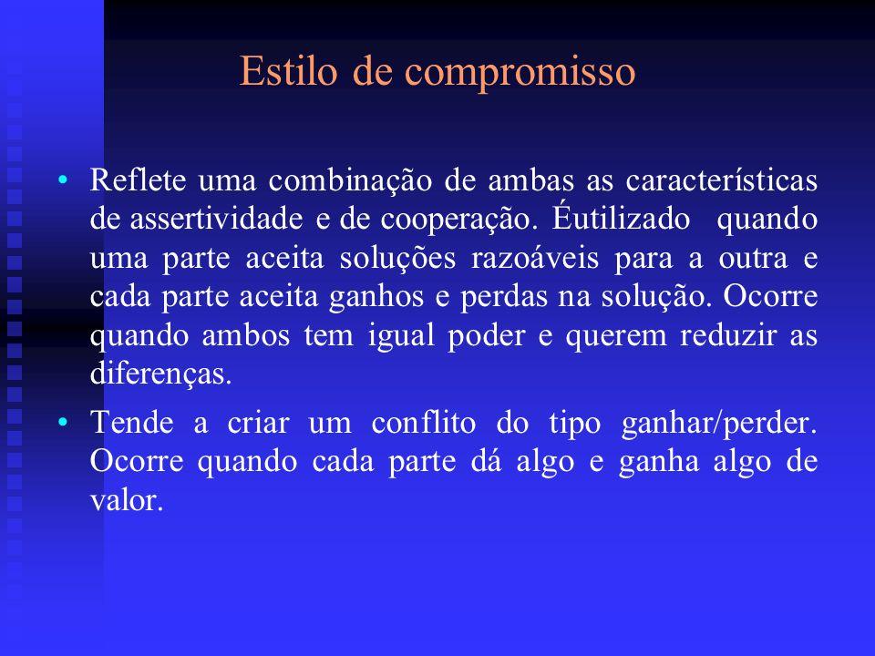 Estilo de compromisso Reflete uma combinação de ambas as características de assertividade e de cooperação. Éutilizado quando uma parte aceita soluções