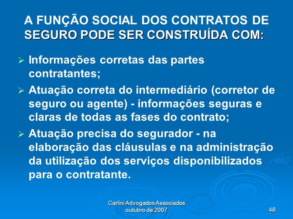 Carlini Advogados Associados outubro de 200748 SEGURO PODE SER CONSTRUÍDA COM: A FUNÇÃO SOCIAL DOS CONTRATOS DE SEGURO PODE SER CONSTRUÍDA COM: Inform