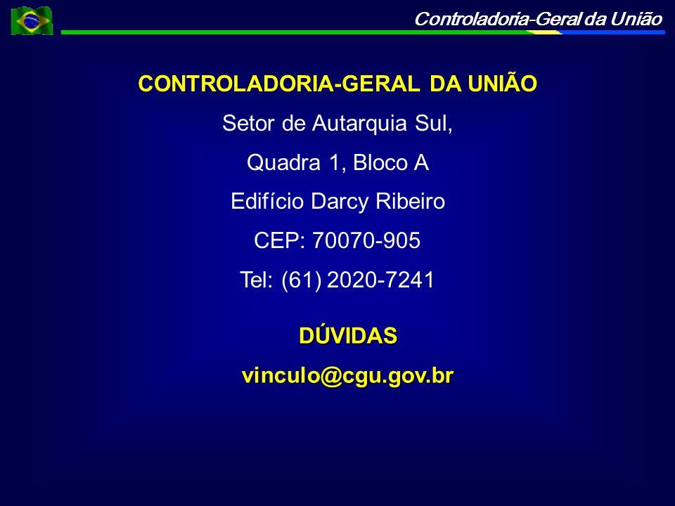 Controladoria-Geral da União CONTROLADORIA-GERAL DA UNIÃO Setor de Autarquia Sul, Quadra 1, Bloco A Edifício Darcy Ribeiro CEP: 70070-905 Tel: (61) 20