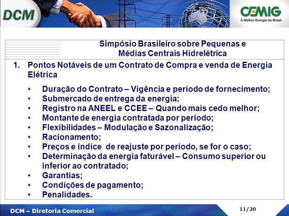 V DCM – Diretoria Comercial 11/20 1.Pontos Notáveis de um Contrato de Compra e venda de Energia Elétrica Duração do Contrato – Vigência e período de f