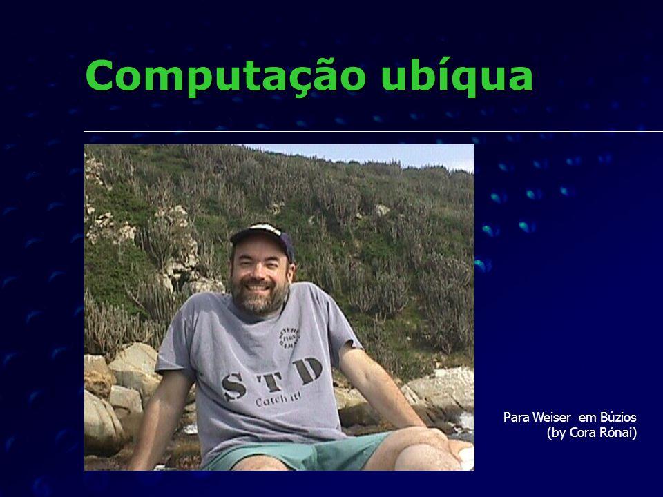 Computação ubíqua Para Weiser em Búzios (by Cora Rónai)