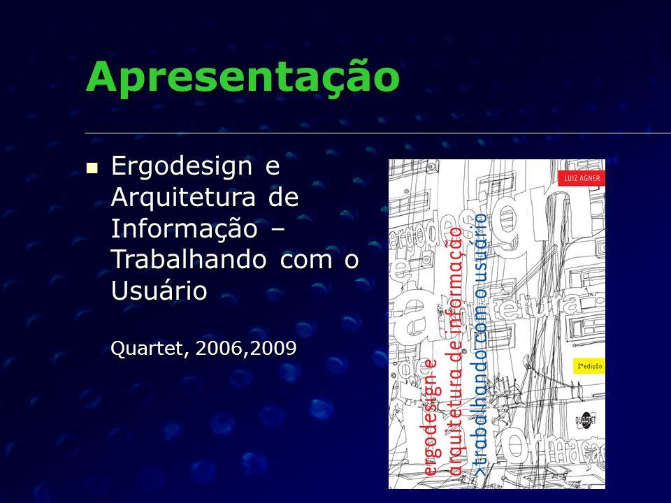 Apresentação Ergodesign e Arquitetura de Informação – Trabalhando com o Usuário Quartet, 2006,2009 Ergodesign e Arquitetura de Informação – Trabalhand