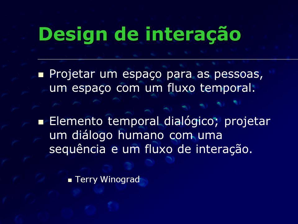 Projetar um espaço para as pessoas, um espaço com um fluxo temporal. Elemento temporal dialógico; projetar um diálogo humano com uma sequência e um fl