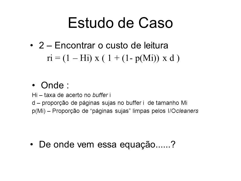 Estudo de Caso 2 – Encontrar o custo de leitura De onde vem essa equação.......