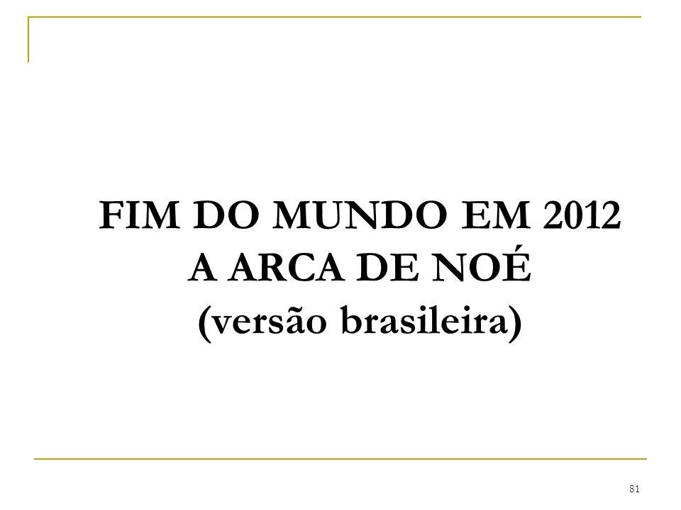 81 FIM DO MUNDO EM 2012 A ARCA DE NOÉ (versão brasileira)
