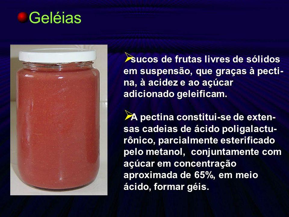 Geléias sucos de frutas livres de sólidos em suspensão, que graças à pecti- na, à acidez e ao açúcar adicionado geleificam. sucos de frutas livres de