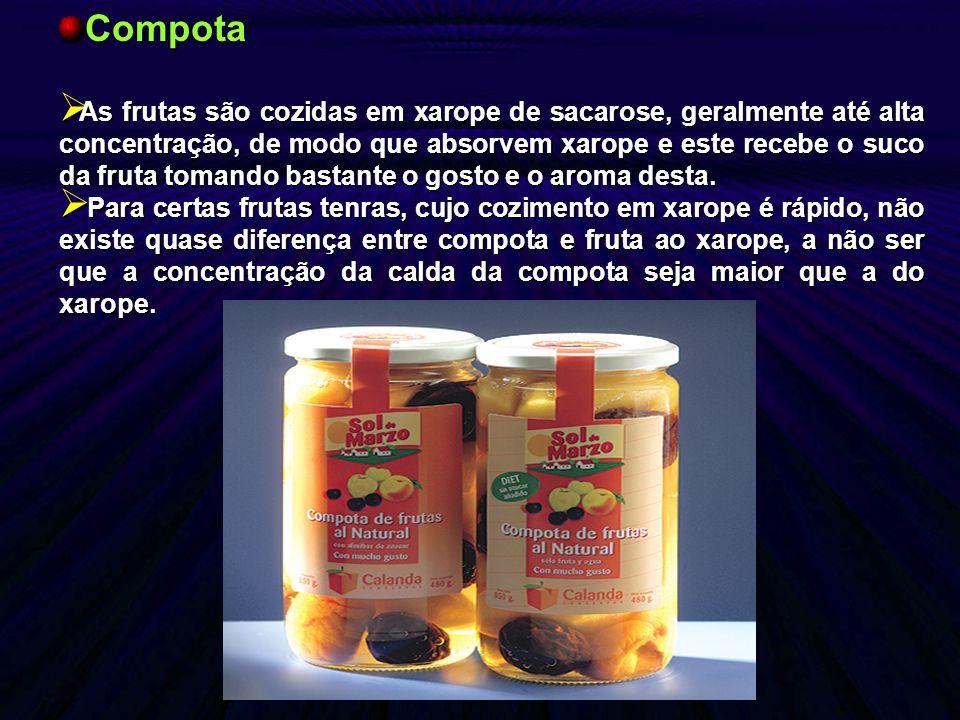 Compota As frutas são cozidas em xarope de sacarose, geralmente até alta concentração, de modo que absorvem xarope e este recebe o suco da fruta toman