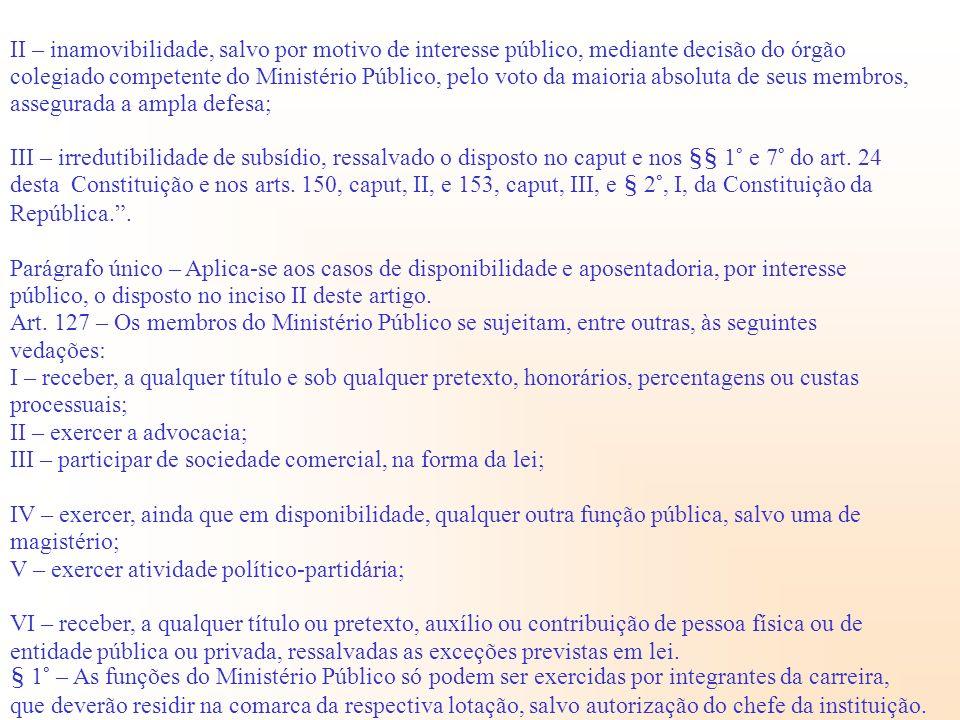 II – inamovibilidade, salvo por motivo de interesse público, mediante decisão do órgão colegiado competente do Ministério Público, pelo voto da maiori
