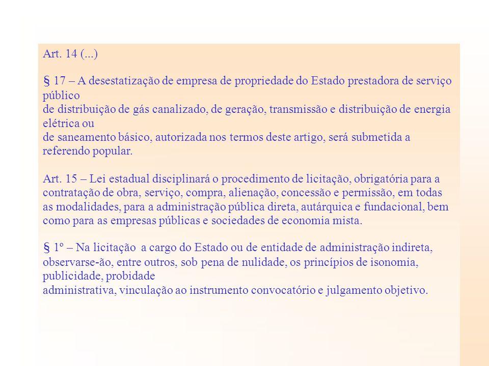 Art. 14 (...) § 17 – A desestatização de empresa de propriedade do Estado prestadora de serviço público de distribuição de gás canalizado, de geração,