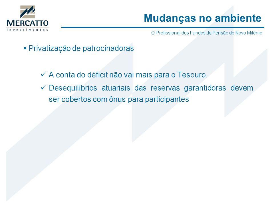 Privatização de patrocinadoras A conta do déficit não vai mais para o Tesouro. Desequilíbrios atuariais das reservas garantidoras devem ser cobertos c