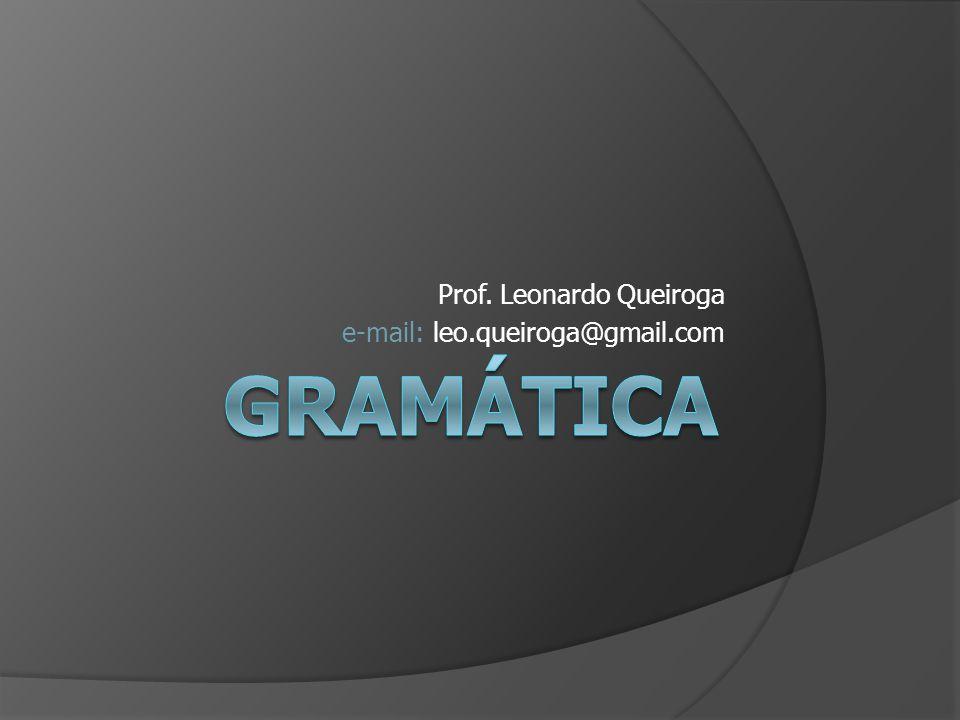 Prof. Leonardo Queiroga e-mail: leo.queiroga@gmail.com
