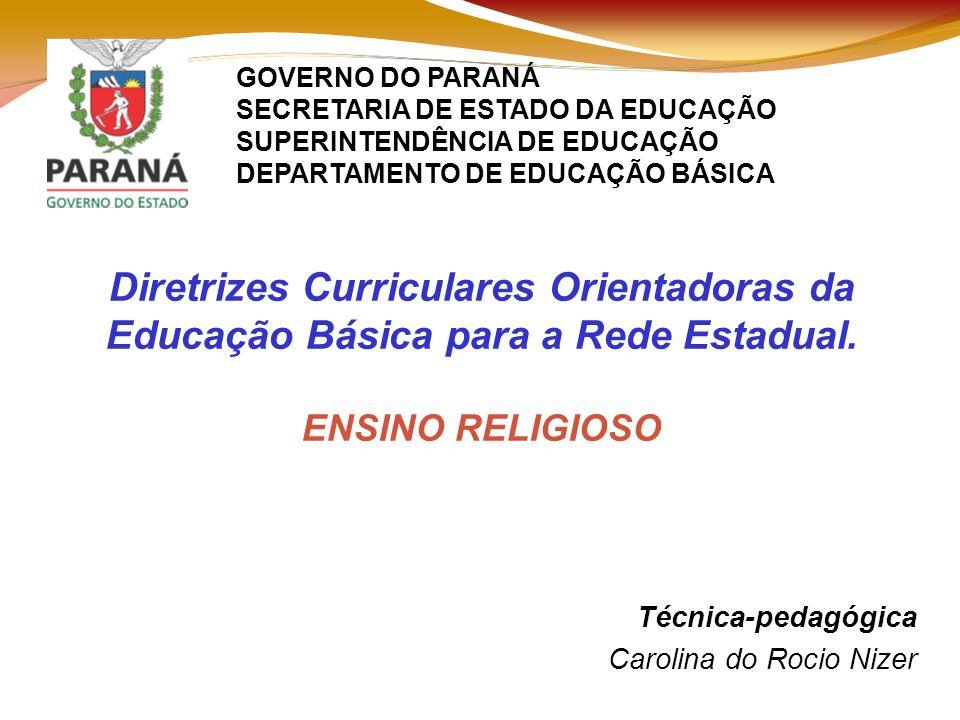 Técnica-pedagógica Carolina do Rocio Nizer Diretrizes Curriculares Orientadoras da Educação Básica para a Rede Estadual.