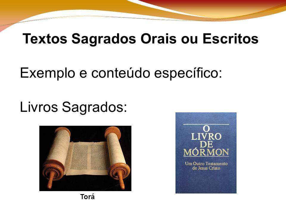 Textos Sagrados Orais ou Escritos Exemplo e conteúdo específico: Livros Sagrados: Torá