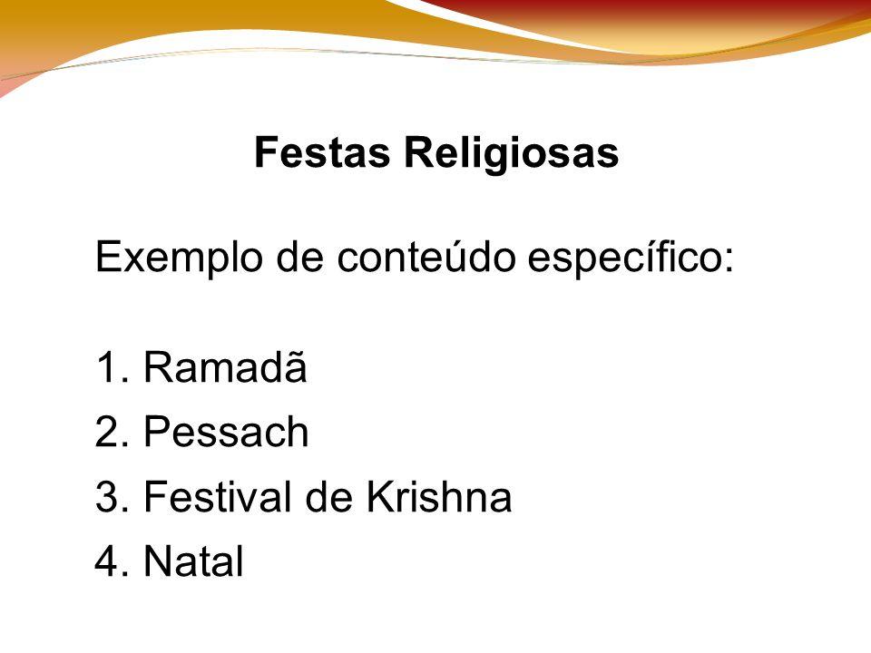 Festas Religiosas Exemplo de conteúdo específico: 1.