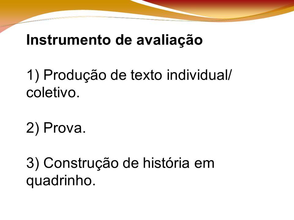Instrumento de avaliação 1) Produção de texto individual/ coletivo.