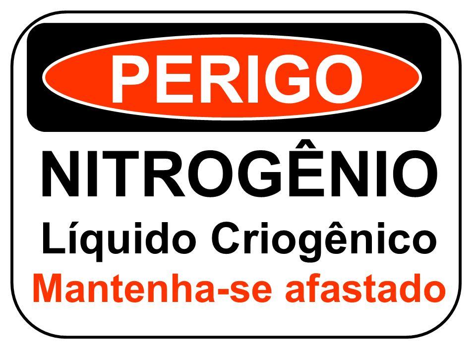 NITROGÊNIO Líquido Criogênico Mantenha-se afastado PERIGO