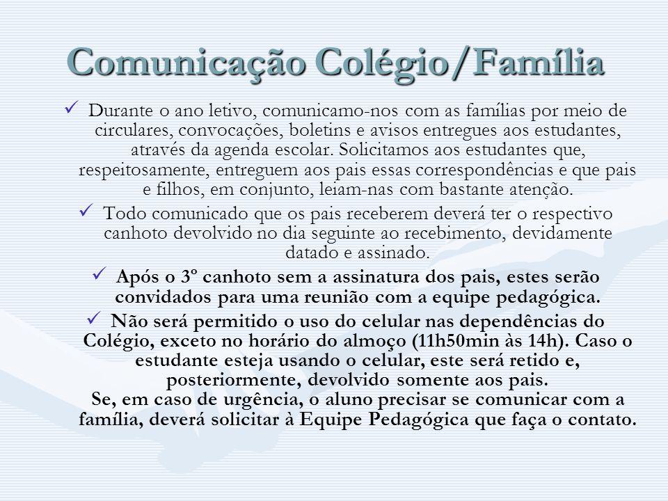 Comunicação Colégio/Família Durante o ano letivo, comunicamo-nos com as famílias por meio de circulares, convocações, boletins e avisos entregues aos