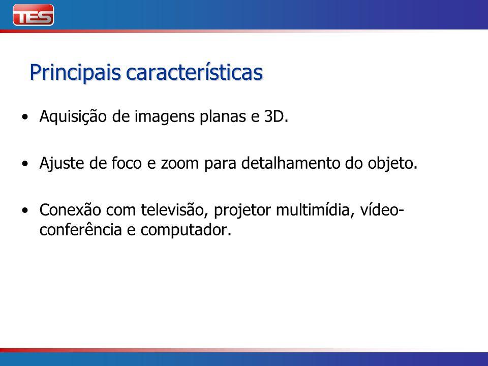 Principais características Aquisição de imagens planas e 3D. Ajuste de foco e zoom para detalhamento do objeto. Conexão com televisão, projetor multim