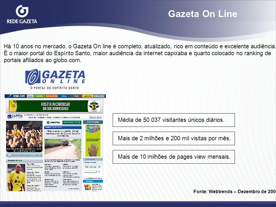 Gazeta On Line Há 10 anos no mercado, o Gazeta On line é completo, atualizado, rico em conteúdo e excelente audiência. É o maior portal do Espírito Sa