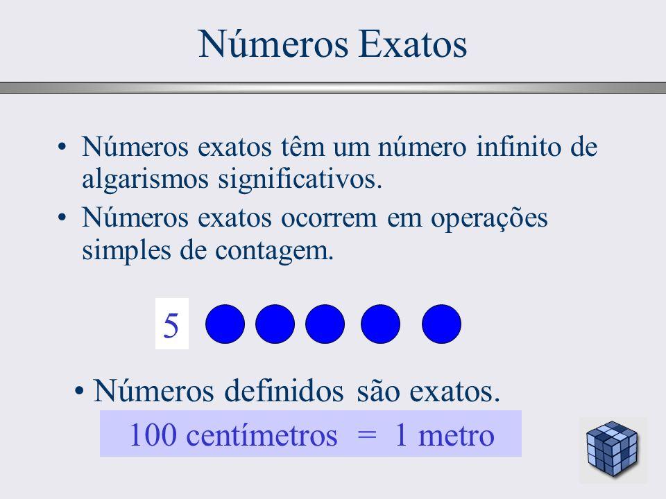 13 Números exatos têm um número infinito de algarismos significativos. Números exatos ocorrem em operações simples de contagem. Números Exatos Números