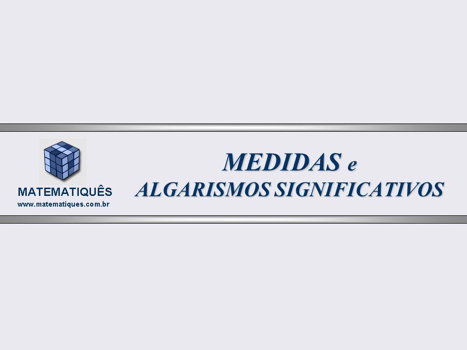 4 MEDIDAS e ALGARISMOS SIGNIFICATIVOS