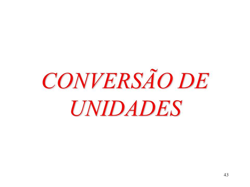 43 CONVERSÃO DE UNIDADES