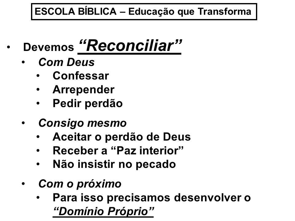 ESCOLA BÍBLICA – Educação que Transforma Mas...Como?.