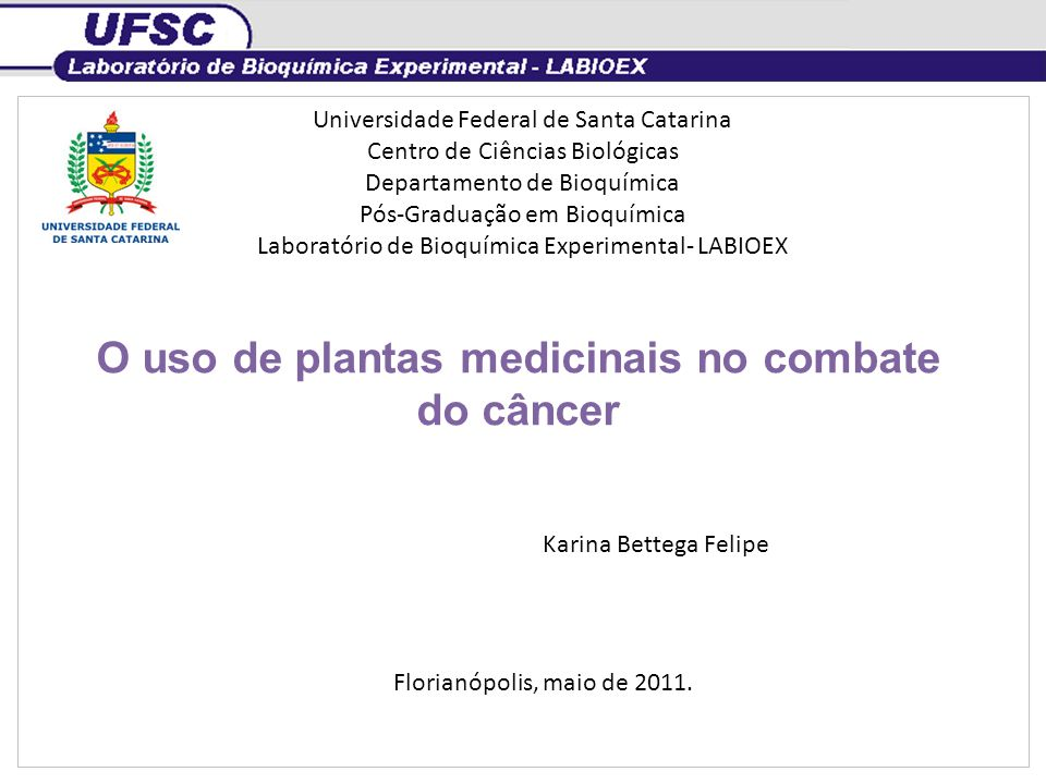 Universidade Federal de Santa Catarina Centro de Ciências Biológicas Departamento de Bioquímica Pós-Graduação em Bioquímica Laboratório de Bioquímica