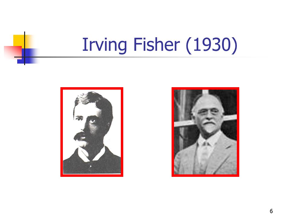 6 Irving Fisher (1930)