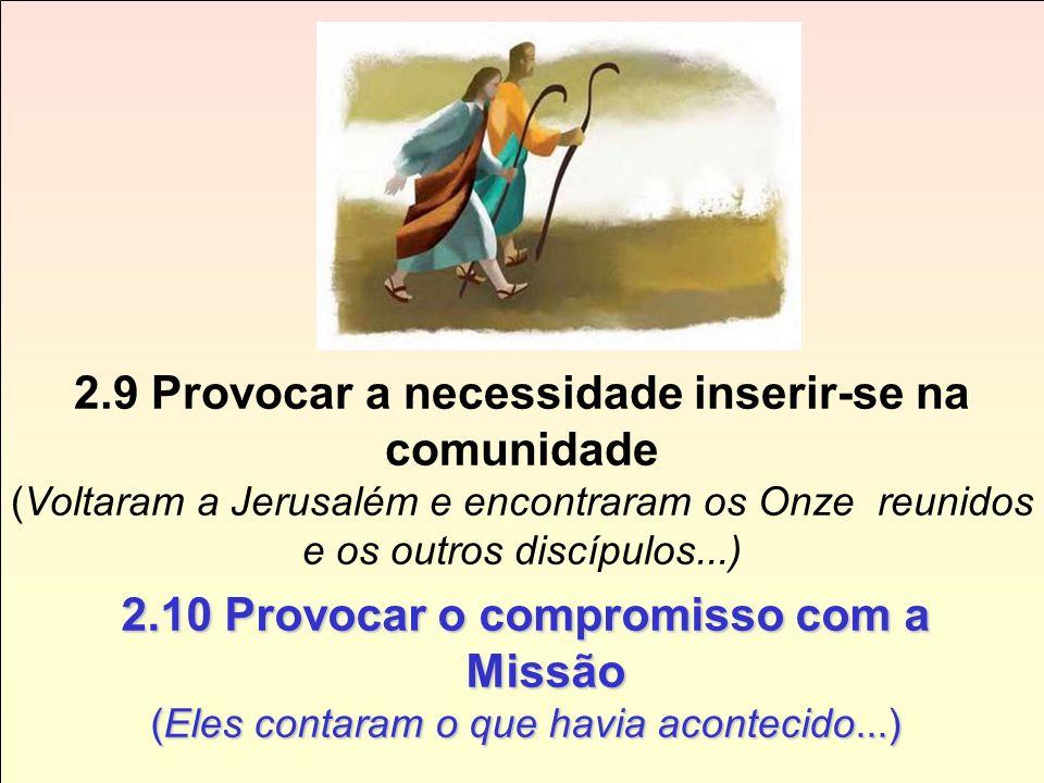 2.8 Provocar o desejo da partilha e a fome do Pão Eucarístico (Sentaram-se à mesa. E ele partiu o pão e pronunciou a bênção...)