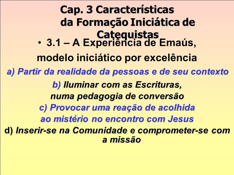 Cap. 2 Uma nova formação para catequistas 2.1 – Um novo paradigma para a Formação de Catequistas2.1 – Um novo paradigma para a Formação de Catequistas