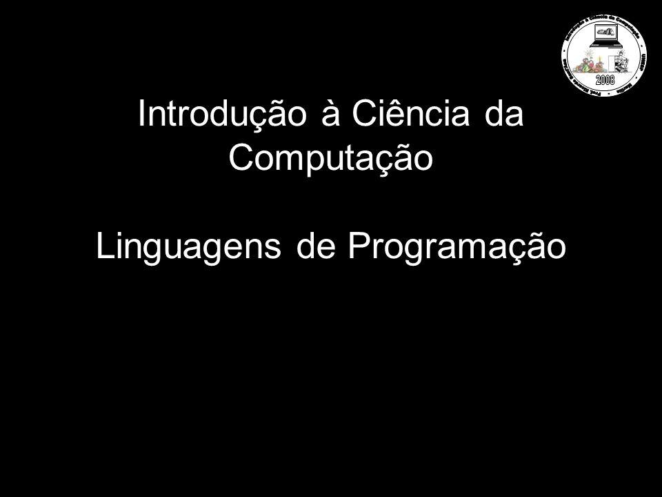 Introdução à Ciência da Computação Linguagens de Programação