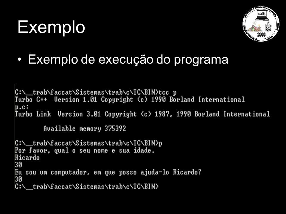 Exemplo Exemplo de execução do programa