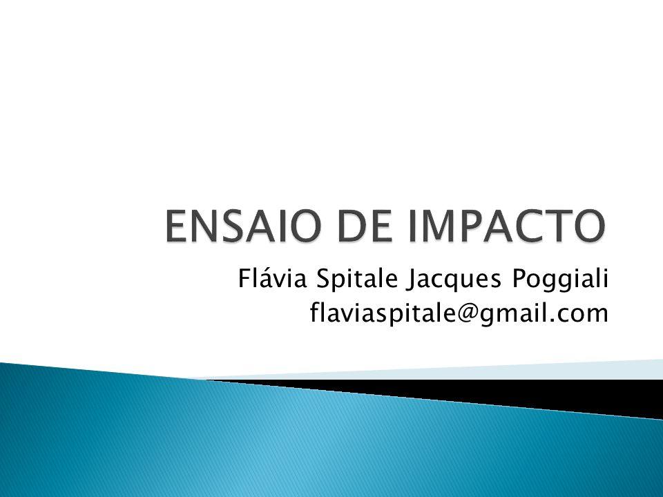 Flávia Spitale Jacques Poggiali flaviaspitale@gmail.com