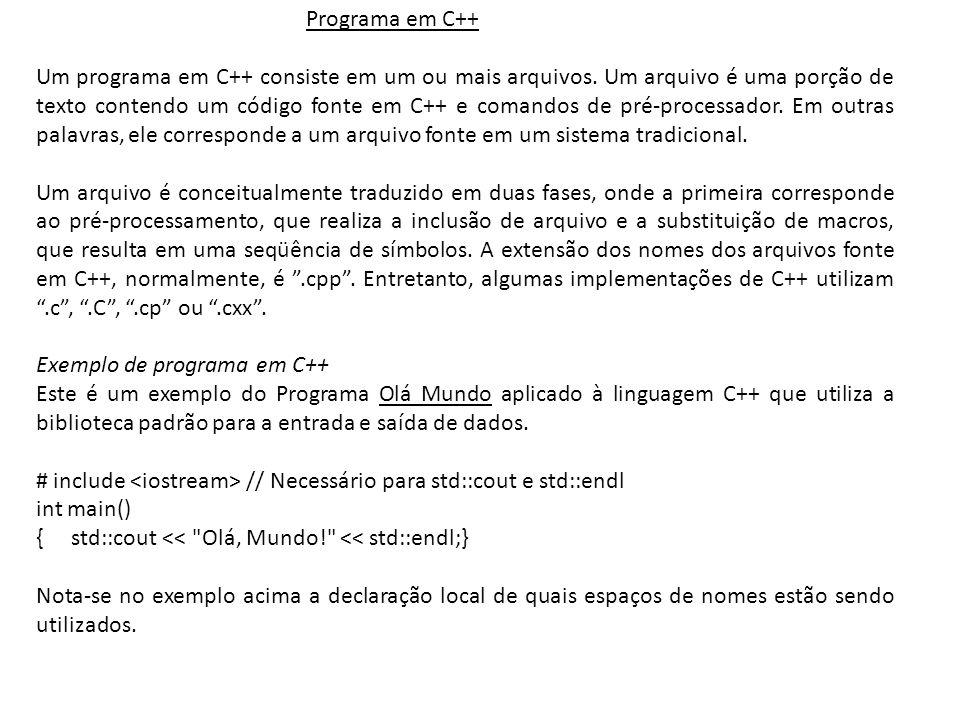 Um programa em C++ consiste em um ou mais arquivos.