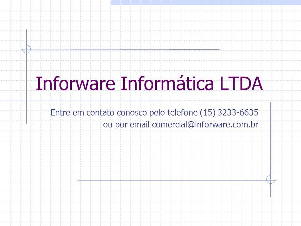 Inforware Informática LTDA Entre em contato conosco pelo telefone (15) 3233-6635 ou por email comercial@inforware.com.br