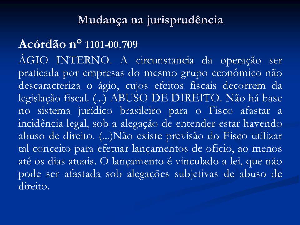 Mudança na jurisprudência Acórdão n° 1101-00.709 ÁGIO INTERNO. A circunstancia da operação ser praticada por empresas do mesmo grupo econômico não des