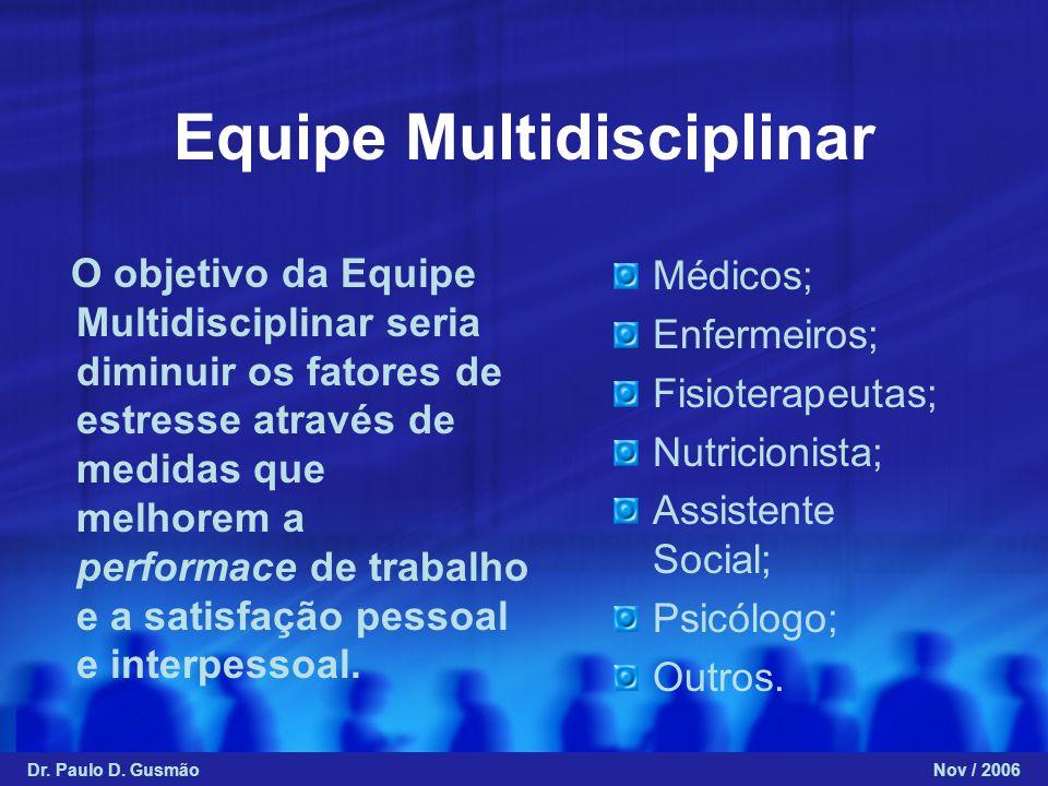 Equipe Multidisciplinar O objetivo da Equipe Multidisciplinar seria diminuir os fatores de estresse através de medidas que melhorem a performace de tr