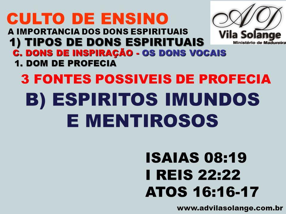 VILA SOLANGE www.advilasolange.com.br CULTO DE ENSINO 1) TIPOS DE DONS ESPIRITUAIS A IMPORTANCIA DOS DONS ESPIRITUAIS C. DONS DE INSPIRAÇÃO - OS DONS