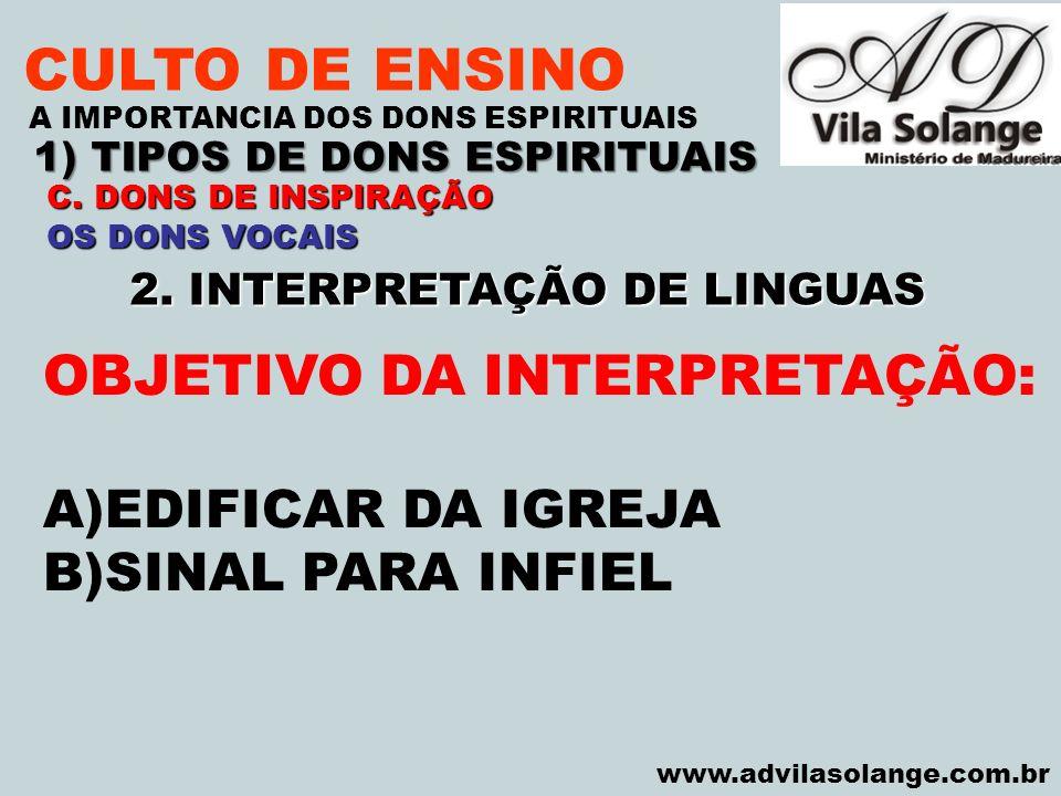 VILA SOLANGE www.advilasolange.com.br CULTO DE ENSINO 1) TIPOS DE DONS ESPIRITUAIS A IMPORTANCIA DOS DONS ESPIRITUAIS C. DONS DE INSPIRAÇÃO OS DONS VO