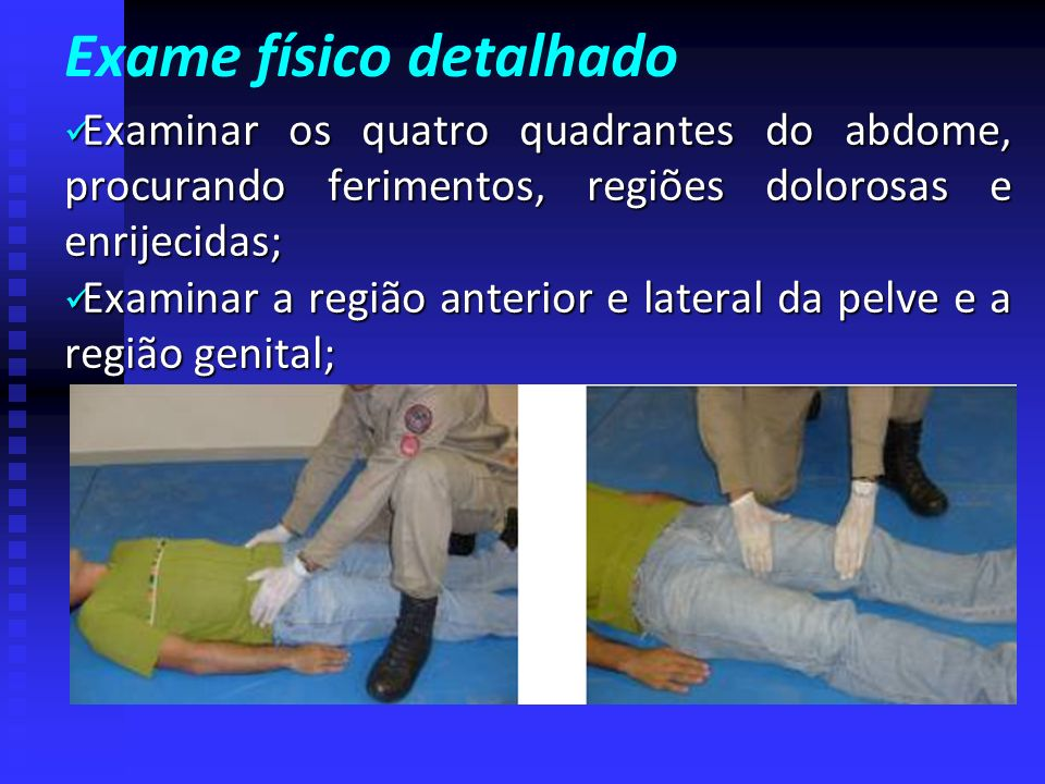 Exame físico detalhado Examinar o ombro (clavícula e escápula); Examinar o ombro (clavícula e escápula); Examinar o tórax, procurando por fraturas e f