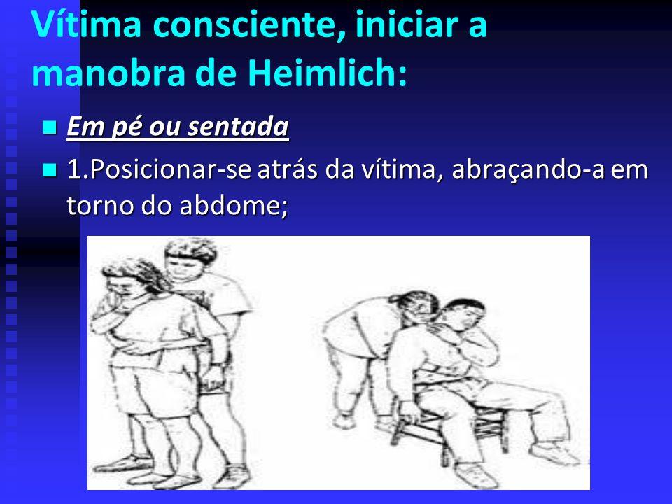 DESOBSTRUÇÃO DE VIAS AÉREAS POR CORPO ESTRANHO (OVACE): Em adulto, geralmente, a obstrução ocorre durante a ingestão de alimentos e, em criança, duran
