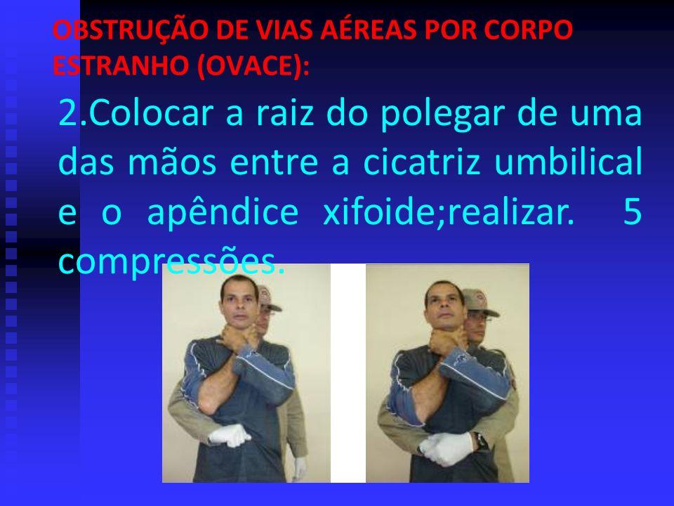 Vítima consciente, iniciar a manobra de Heimlich: Em pé ou sentada Em pé ou sentada 1.Posicionar-se atrás da vítima, abraçando-a em torno do abdome; 1
