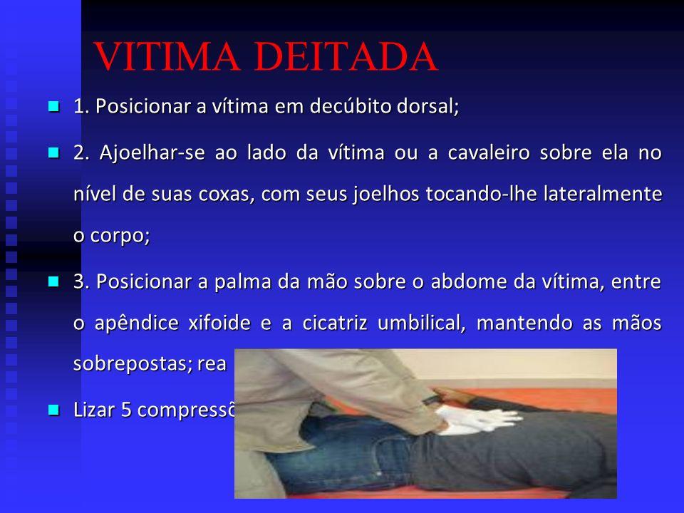 OBSTRUÇÃO DE VIAS AÉREAS POR CORPO ESTRANHO (OVACE): 2.Colocar a raiz do polegar de uma das mãos entre a cicatriz umbilical e o apêndice xifoide;reali