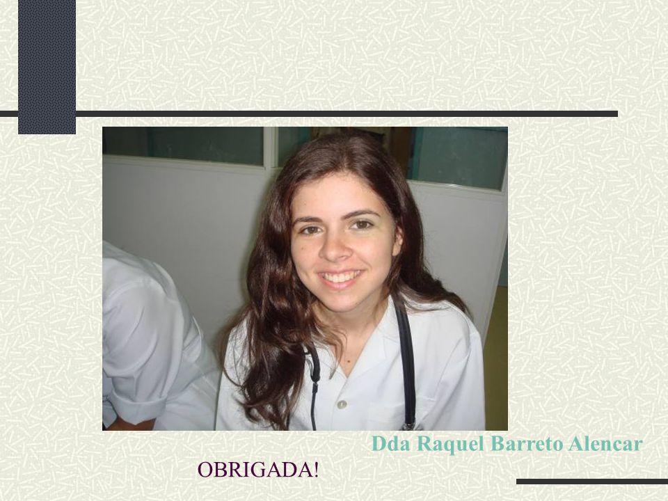 OBRIGADA! Dda Raquel Barreto Alencar