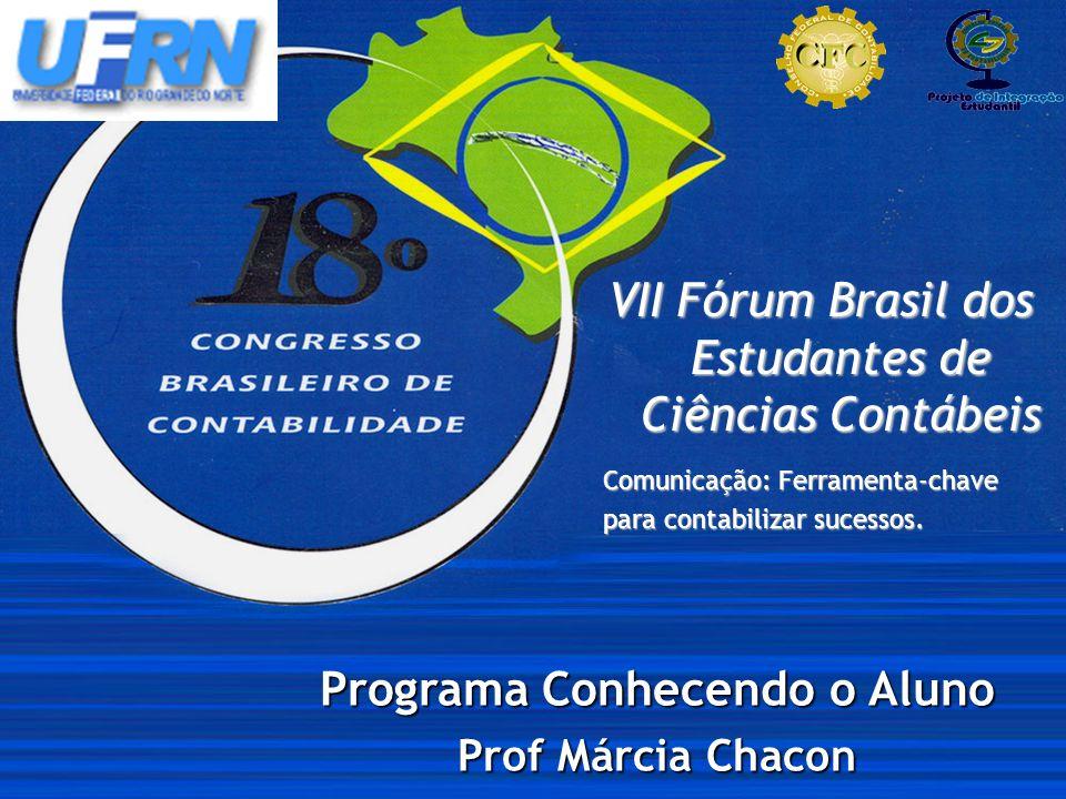 VII Fórum Brasil dos Estudantes de Ciências Contábeis Comunicação: Ferramenta-chave para contabilizar sucessos.