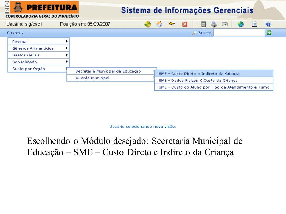 Escolhendo o Módulo desejado: Secretaria Municipal de Educação – SME – Custo Direto e Indireto da Criança