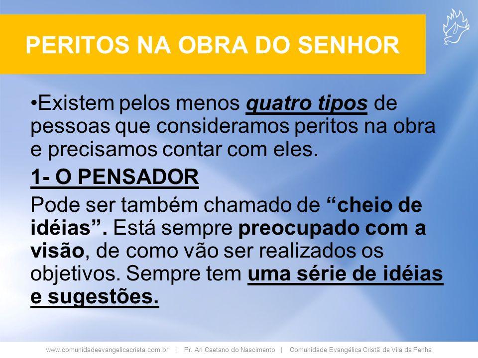 www.comunidadeevangelicacrista.com.br | Pr. Ari Caetano do Nascimento | Comunidade Evangélica Cristã de Vila da Penha Existem pelos menos quatro tipos